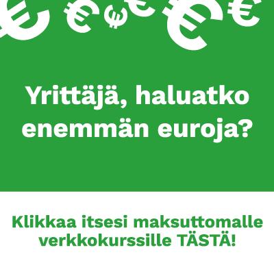 Yrittäjä, haluatko enemmän euroja?